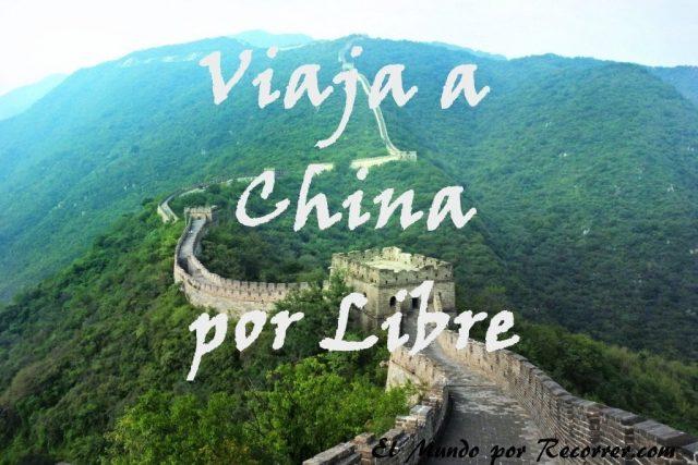 Viaja a China Por libre consejos trucos