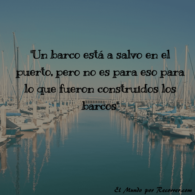 Citas Viajar Travel quote Frases motivacion wanderlust Barco salvo puerto no para fueron creados
