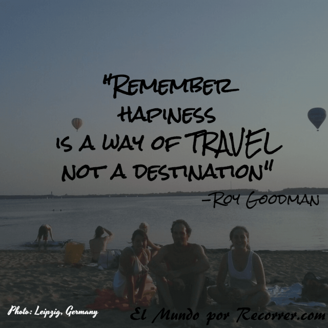 Citas Viajar Travel quote Frases motivacion wanderlust remember hapiness way of travel not destination