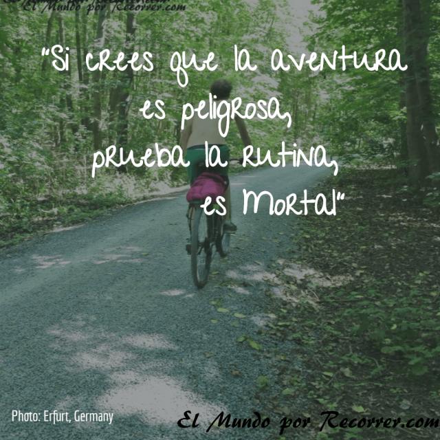 citas-viajar-travel-quote-frases-motivacion-wanderlust-si-crees-aventura-peligrosa-prueba-rutina-mental