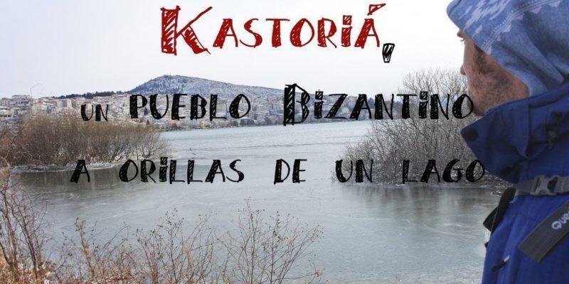 Kastoria: el Pueblo Bizantino Sumergido entre Naturaleza alrededor de un Lago en Macedonia
