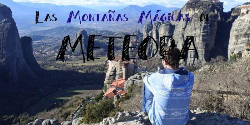 Las Montañas mágicas de los Monasterios de Meteora, Grecia