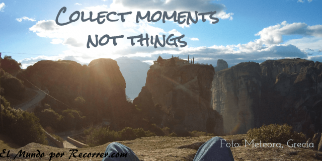 Citas Viajar Travel quote Frases motivacion wanderlust collect moments no things