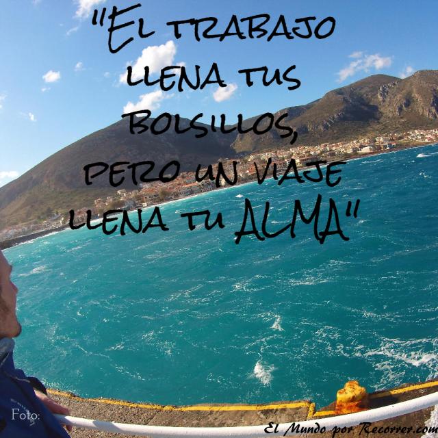 Citas Viajar Travel quote Frases motivacion wanderlust el trabajo llena tus bolsillos pero un viaje llena tu alma