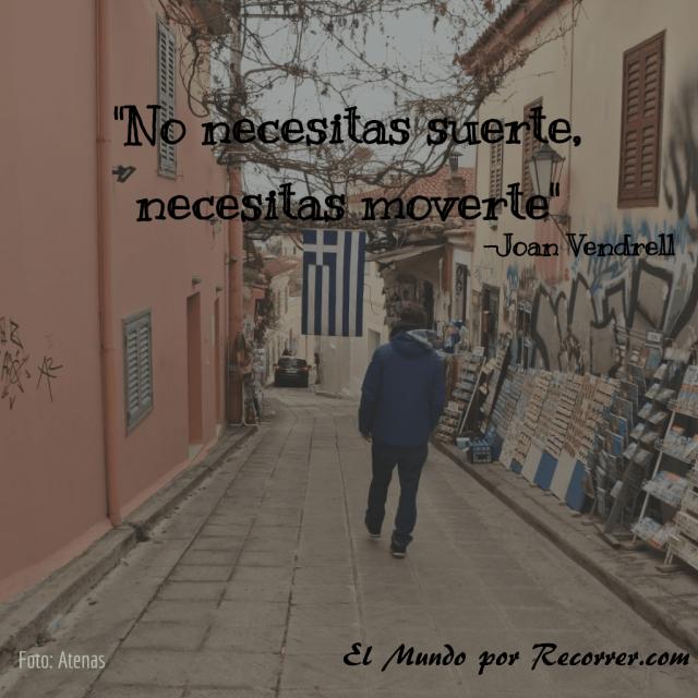 Citas Viajar Travel quote Frases motivacion wanderlust no necesitas suerte necesitas moverte
