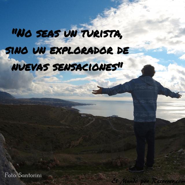Citas Viajar Travel quote Frases motivacion wanderlust no seas un turista sino un explorador de nuevas sensaciones