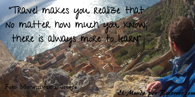 Citas Viajar Travel quote Frases motivacion wanderlust travel makes you to realize that no matter how much you know there is always more to learn