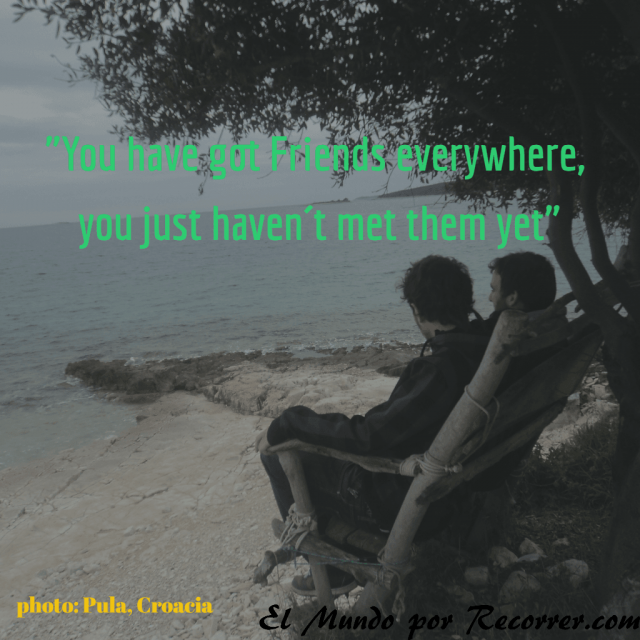 Citas Viajar Travel quote Frases motivacion wanderlust you have got friends everywhere only not met them yet couchsurfing