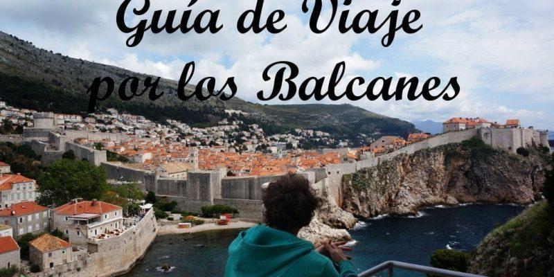 Guia viaje por los balcanes y ruta