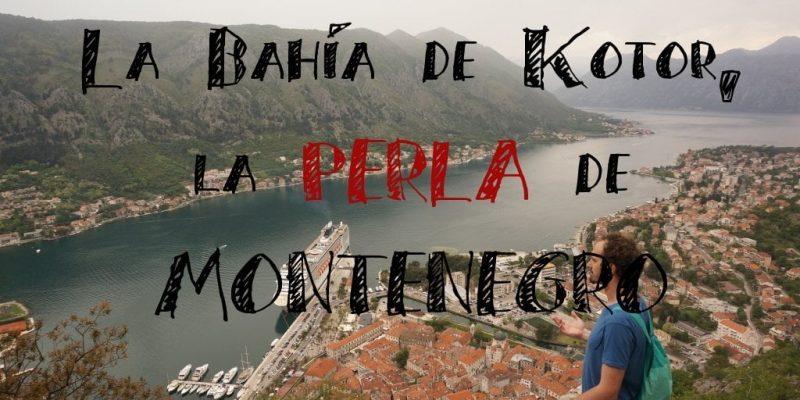 La Perla de Montenegro: La Bahía de Kotor