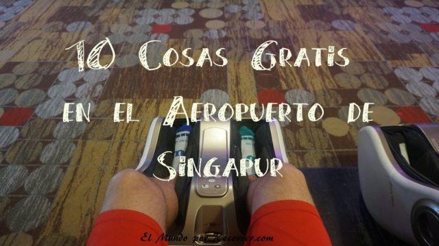 cosas gratis en el changi aeropuerto singapur