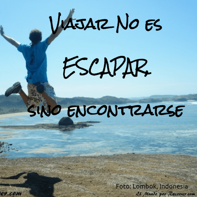 Citas de viajes travel quotes frases viajeras viajar no es escapar sino encontrarse