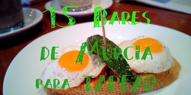 Donde comer en Murcia. Guía con los mejores bares de tapas