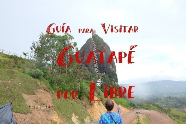 guia para visitar guatape por libre