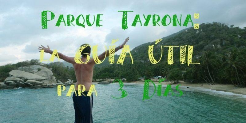 PARQUE TAYRONA LA GUIA UTIL PARA  DIAS