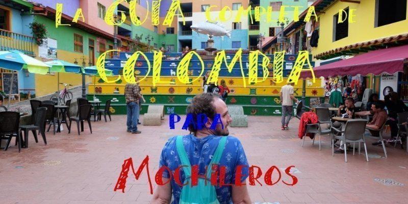La Guía definitiva para Recorrer Colombia con Mochila. Prepara tu Itinerario