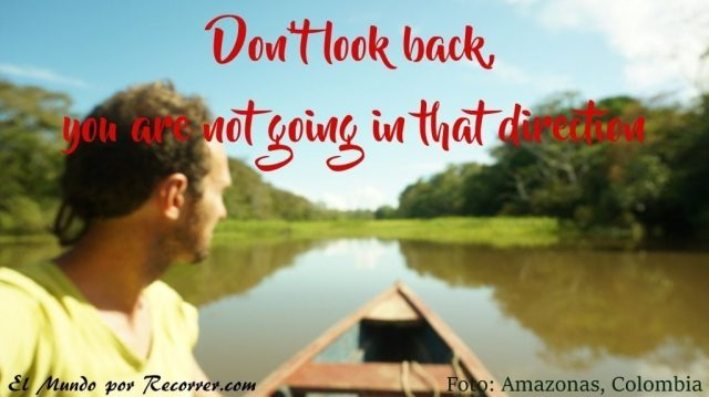 dont look back you are not going in that direction Frases de viajes citas viajeras travel quotes el mundo por recorrer