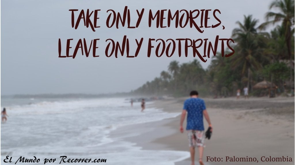 take only memories leave only footprints Frases de viajes citas viajeras travel quotes el mundo por recorrer