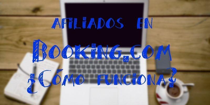 Booking afiiados como funciona ganar dinero con web o blog