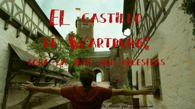Eisenach Alemania castillo de Wartburg toda la info que necesitas