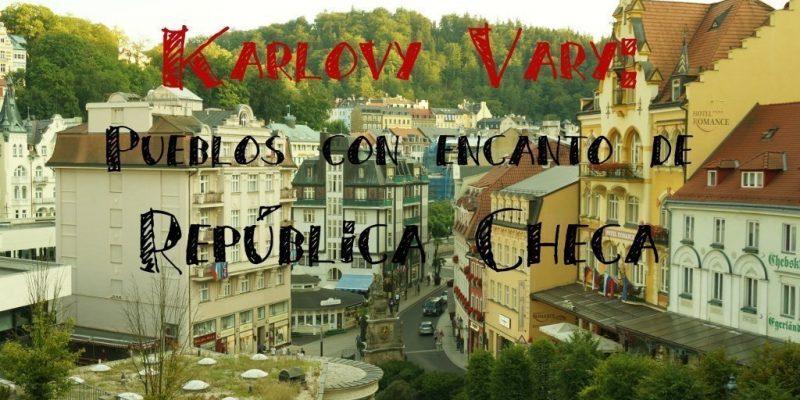 Karlovy Vary Republica Checa Carlsbad pueblos con encanto