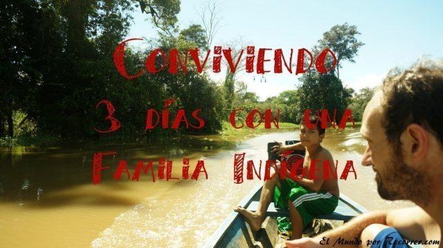 Comunidad Indigena conviviendo con una familia