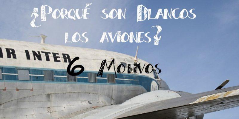 porque son los aviones blancos  motivos razones