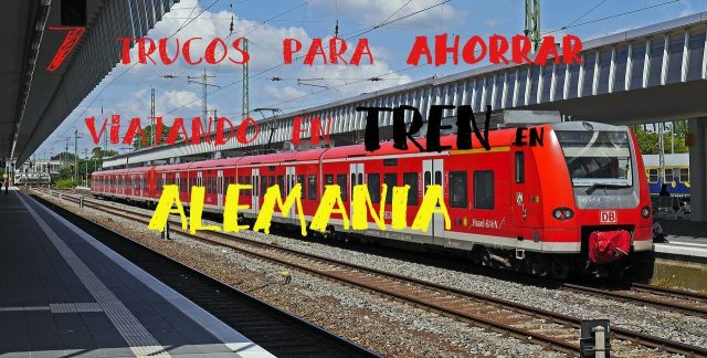 trucos para ahorrar viajando en tren en Alemania