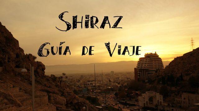 shiraz iran guia de viaje