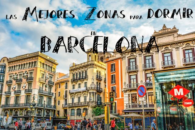 Las Mejores Zonas y Hostels para Dormir en Barcelona