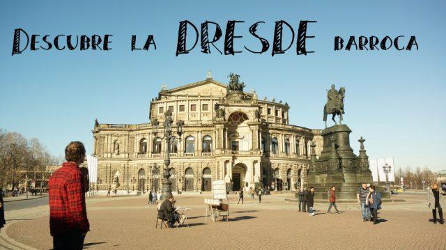 Dresde: Tu Guía Fácil de la ciudad Barroca Alemana