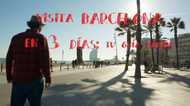 Visitando Barcelona en 3 días: Qué hacer y otros planes