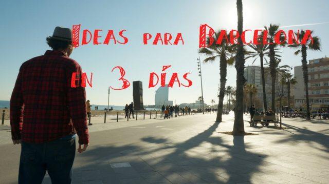 ideas para barcelona en  dias que ver