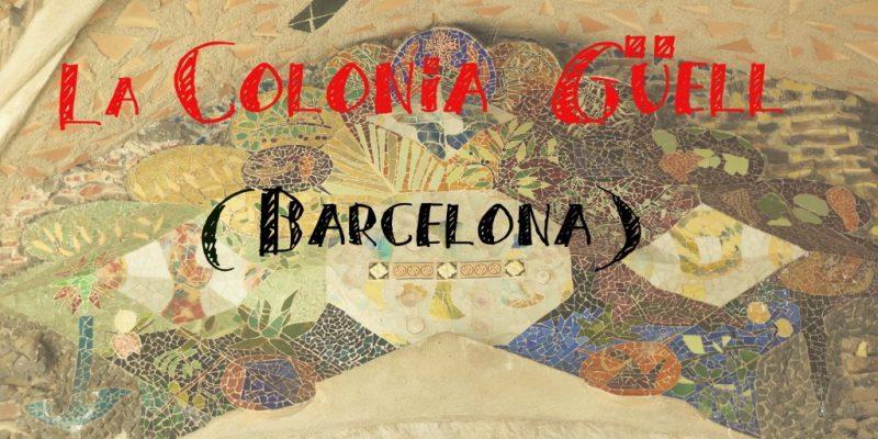 info barcelona util prepara tu visita a la colonia guell