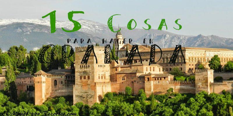 cosas para hacer en Granada el mundo por recorrer