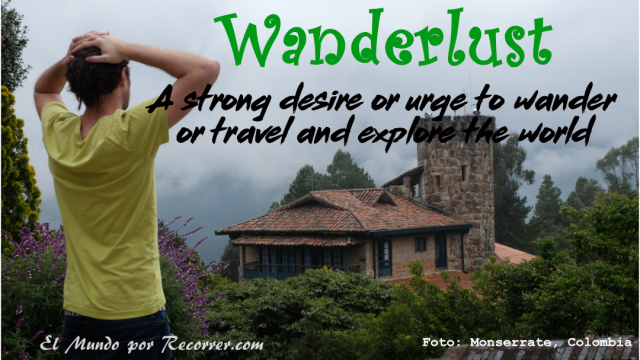 Wanderlust a strong desire and urge to travel and explore the world frases citas viajeras travel quote