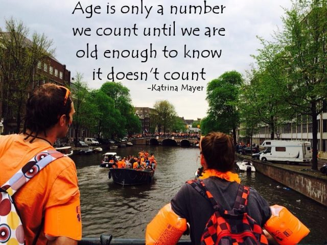 age is only a number we count until we are old enoug to know it does not count katerine mayer frases quotes viajeras