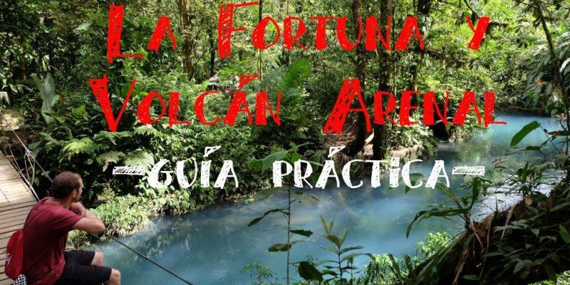 La Fortuna Costa Rica rio celeste tenorio volcan arenal guia gratis con que hacer