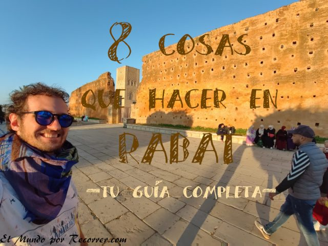 cosas que hacer en Rabat que ver en marruecos con guia gratis