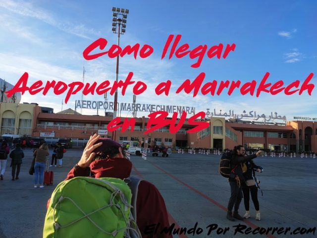 marrakech marruecos menara aeropuerto como llegar en bus