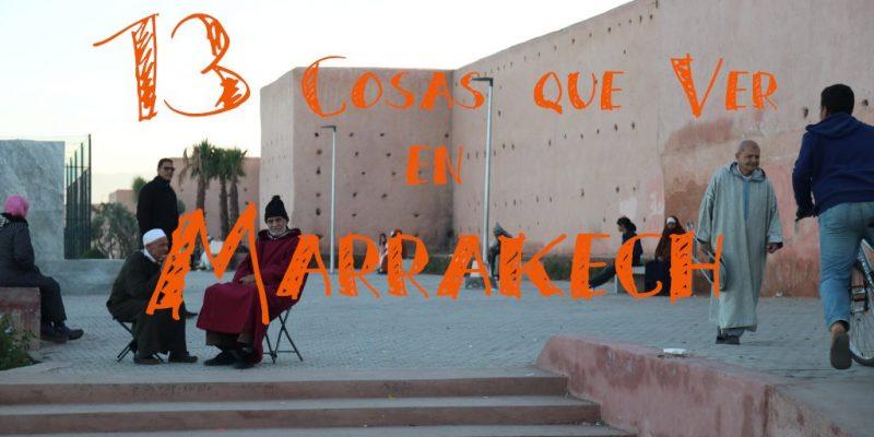 cosas que hacer y ver en marrakech marruecos guia gratis
